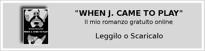 WHEN J. CAME TO PLAY - Romanzo gratuito online (scarica)