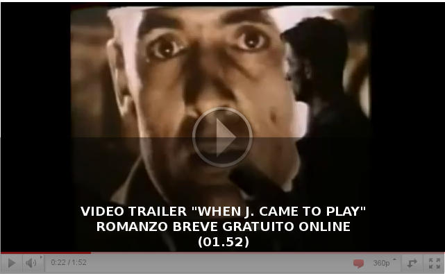 WHEN J. CAME TO PLAY - Romanzo gratuito online (Video Trailer)